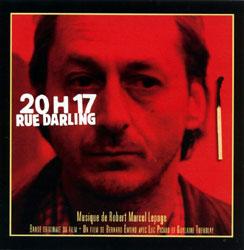 Lepage, Robert Marcel: 20 H 17 Rue Darling (Ambiances Magnetiques)