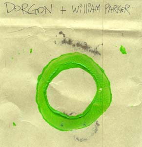 Dorgon and William Parker: Broken/Circle (Jumbo)