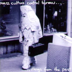 MCCB (Mass Culture Control Bureau...): ...Things From The Past (Ad Hoc Records)