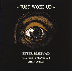 Blegvad, Peter with Greaves, John / Culter, Chris: Just Woke Up (Recommended Records)