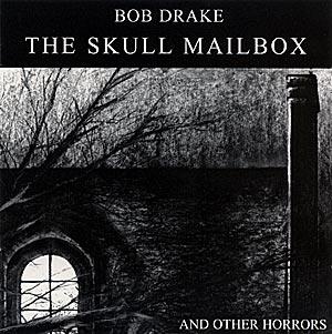 Drake, Bob: The Skull Mailbox (Crumbling Tones)