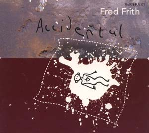 Frith, Fred: Accidental (Recommended Records)