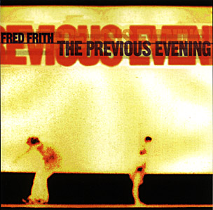 Frith, Fred: The Previous Evening (Recommended Records)