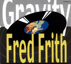 Frith, Fred: Gravity (Recommended Records)