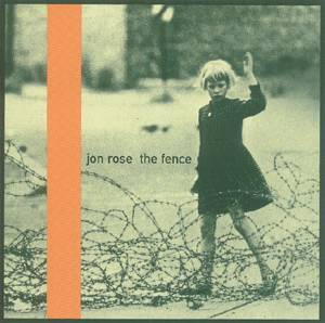 Rose, Jon: The Fence (Recommended Records)