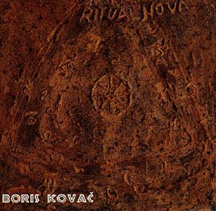 Kovac, Boris: Ritual Nova I & II