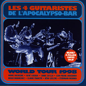 Les 4 Guitaristes de L'Apocalypso-Bar: World Tour 1998 (Recommended Records)