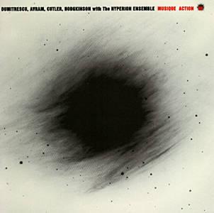 Dumitrescu, Avram, Cutler, Hodgkinson, Hyperion Ensemble: Musique Action (Recommended Records)