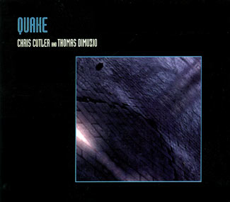 Cutler, Chris / Dimuzio, Thomas: Quake (Recommended Records)