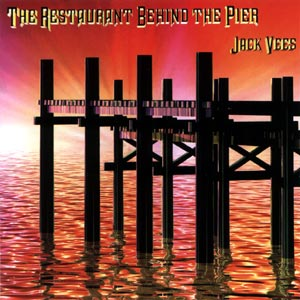 Vees, Jack: The Restaurant Behind the Pier (Recommended Records)