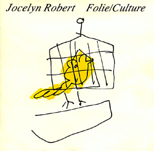 Robert, Jocelyn: Folie / Culture (Recommended Records)