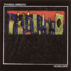 Dimuzio, Thomas: Headlock (Recommended Records)