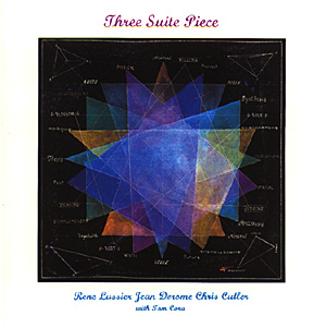Lussier / Derome / Cutler: Three Suites Piece (Recommended Records)
