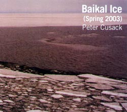 Cusack, Peter: Baikal Ice (Spring 2003) (Recommended Records)