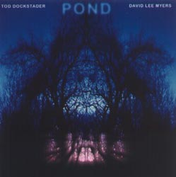 Dockstader, Tod & Myers, David Lee: Pond (Recommended Records)