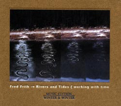 Frith, Fred: Rivers and Tides (Winter & Winter)