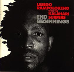 Rampolokeng, Lesego with the Kalahari Surfers: End Beginnings (Recommended Records)