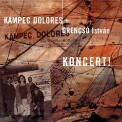 Kampec Dolores + Istvan Grencso: Koncert