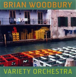 Woodbury, Brian: Variety Orchestra (Recommended Records)