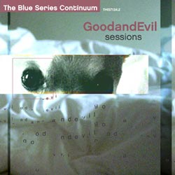 GoodandEvil Session: The Blue Series Continuum
