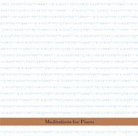 Bergman, Borah: Meditations for Piano
