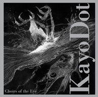 Kayo Dot: Choirs Of The Eye (Tzadik)