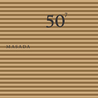 Masada: 50Th Birthday Celebration - Volume 7