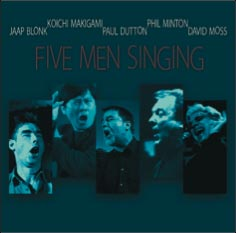 Blonk, Jaap / Makagami Koichi  / Paul Dutton / Phil Minton / David Moss: Five Men Singing (Les Disques Victo)