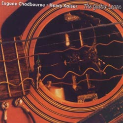 Chadbourne / Kaiser: The Guitar Lesson (Les Disques Victo)