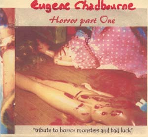 Chadbourne, Eugene: Horror Part One (Chadula)