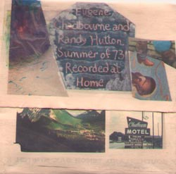 Chadbourne, Eugene and Hutton, Randy: Summer of 73: Recorded at Home (Chadula)