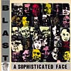 Blast: A Sophisticated Face