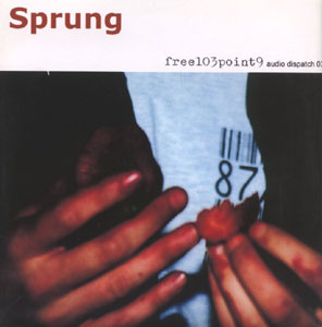 Free103point9: Audio Dispatch 03: Sprung (free103.9)