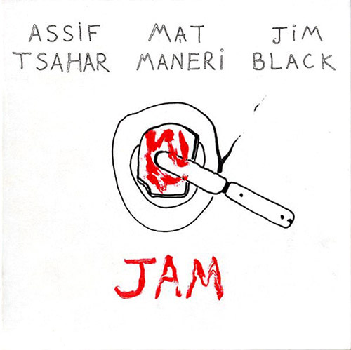 Tsahar / Maneri / Black: Jam (Hopscotch Records)