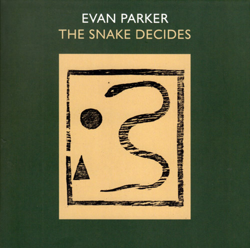 Parker, Evan: The Snake Decides [REPRESS] (psi)