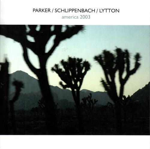 Parker, Evan / Schlippenbach / Lytton: America 2003 [2 CDs] REPRESS (psi)