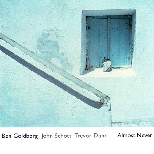 Goldberg, Ben / John Schott / Trevor Dunn: Almost Never (Nuscope)