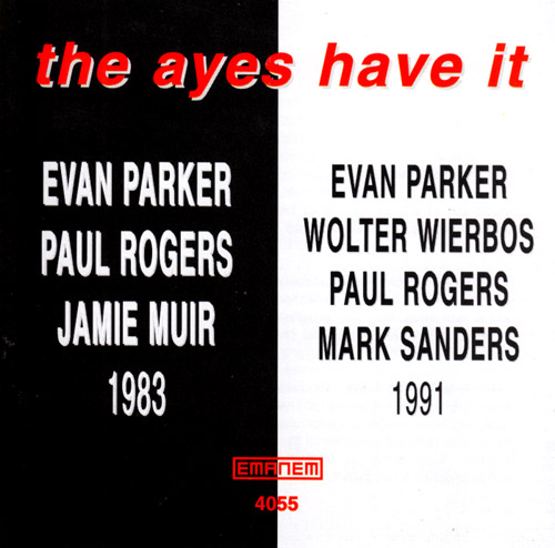 Parker, Evan: The Ayes Have It (Emanem)