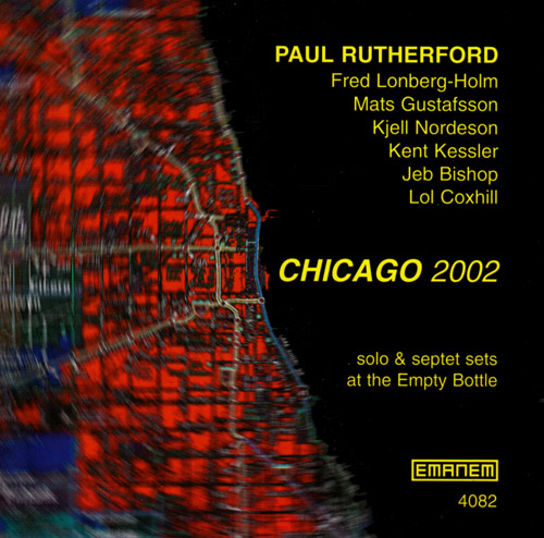 Rutherford, Paul: Chicago 2002 (Emanem)