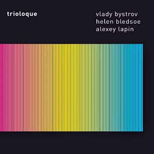 Bystrov, Vlady / Helen Bledsoe / Alexey Lapin: Trioloque (Leo)