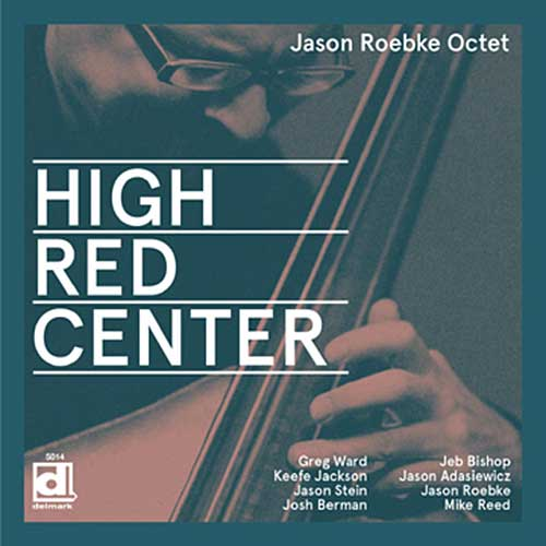 Roebke, Jason Octet: High - Red - Center (Delmark)