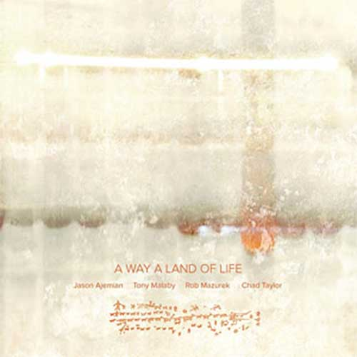 Ajemian, Jason / Tony Malaby / Rob Mazurek / Chad Taylor: A Way a Land of Life [VINYL] (NoBusiness)