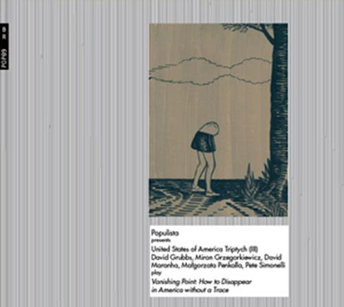 United States of America Triptych (III): David Grubbs, Miron Grzegorkiewicz, David Maranha, Malgorza (Bolt)
