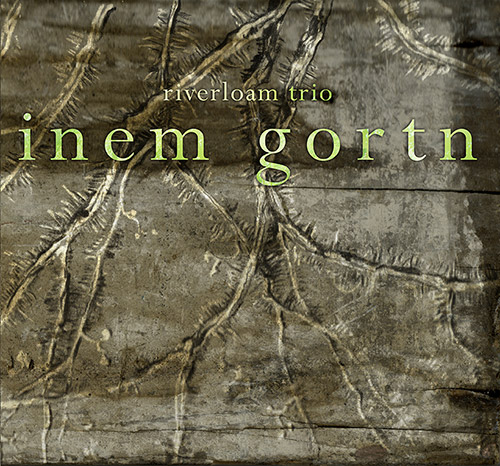 Riverloam Trio: Inem Gortn (FMR)