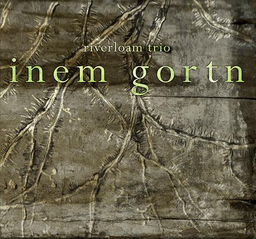 Riverloam Trio (Trzaska / Brice / Sanders): Inem Gortn (FMR)