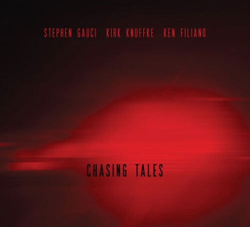 Gauci, Stephen / Kirk Knuffke / Ken Filiano: Chasing Tales (Relative Pitch)