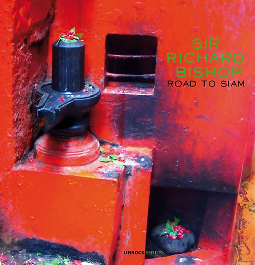 Bishop, Sir Richard: Road to Siam [VINYL 10-inch EP] (Unrock)