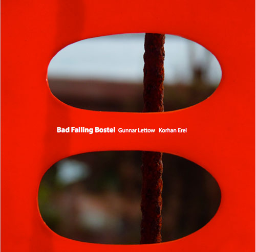 Lettow, Gunnar / Korhan Erel: Bad Falling Bostel (Creative Sources)