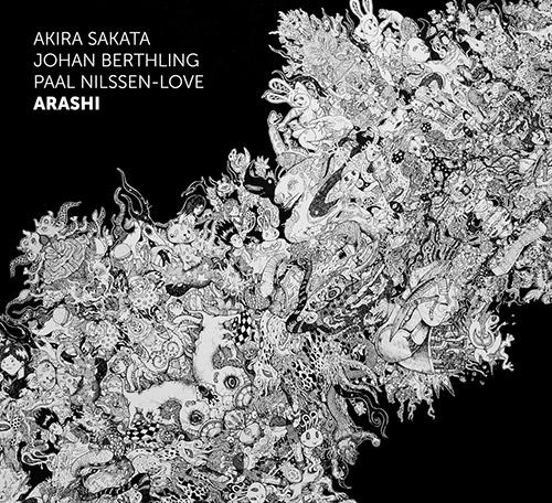 Sakata, Akira / Johan Berthling / Paal Nilssen-Love: Arashi (Trost Records)