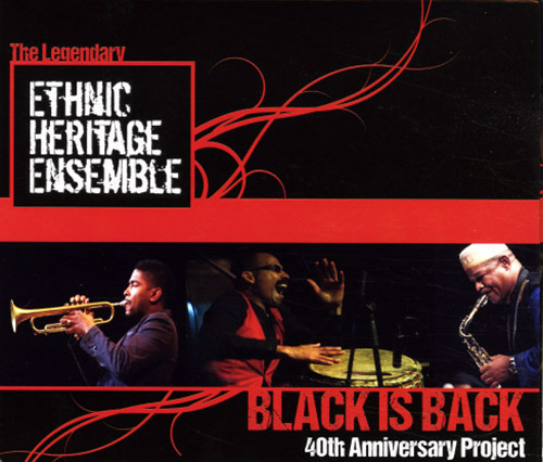 Ethnic Heritage Ensemble: Black Is Back - 40th Anniversary Project (KATALYST )